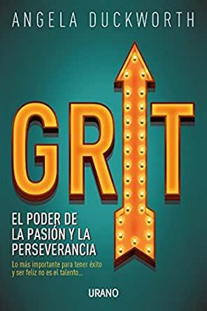 Grit El Poder de la Pasión y la Perseverancia
