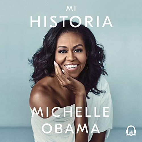 mi historia michelle obama audiolibros en español
